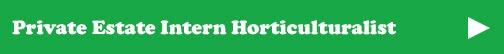 Private Estate Intern Horticulturalist